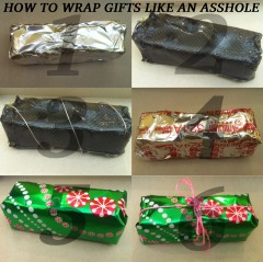 How to wrap like an asshole.